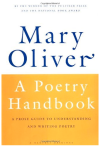 A Poetry Handbook - Mary Oliver