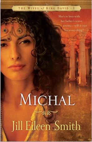 Michal: A Novel by Jill Eileen Smith