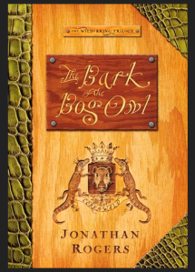 Bark of the Bog Owl - Jonathan Rogers