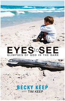 Eyes to See by Becky Keep (with Tim Keep)