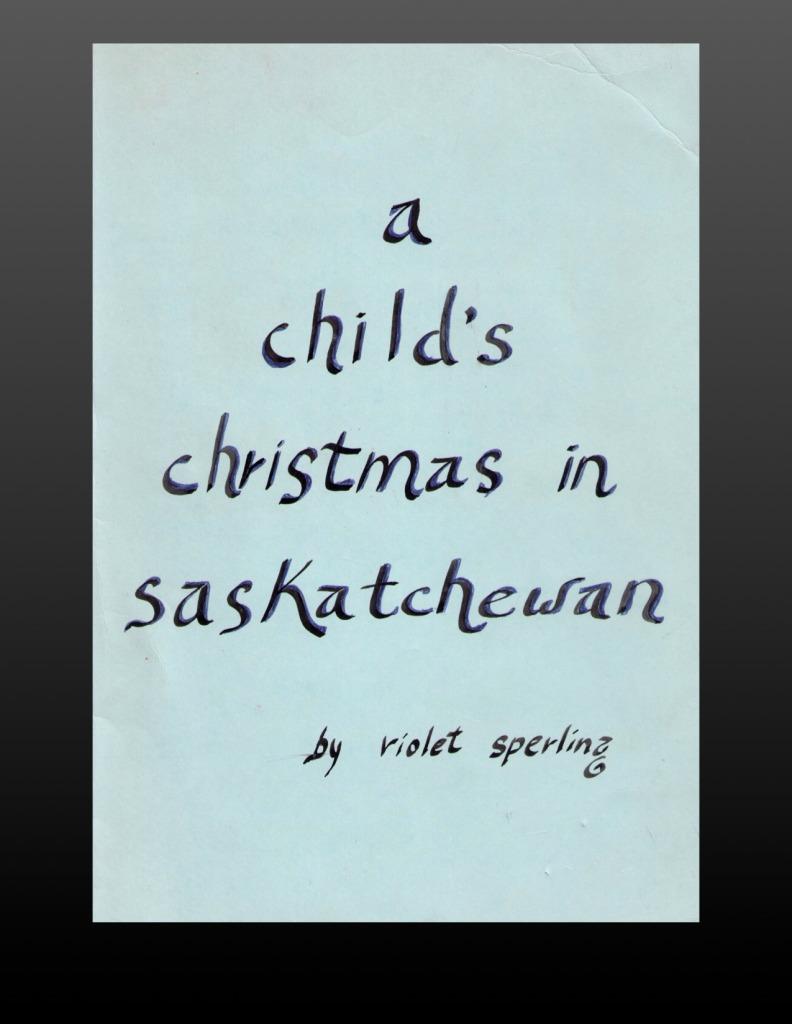 A Child's Christmas In Saskatchewan - Cover