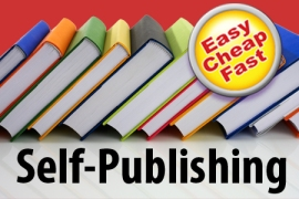 Self-publishing: easy, fast, cheap