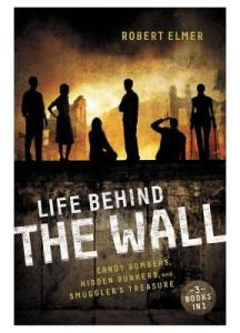 Life Behind the Wall - Robert Elmer