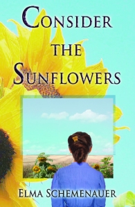 Consider the Sunflowers - Elma Schemenauer