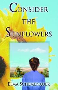 Consider the Sunflowers - Elma Schemenauer